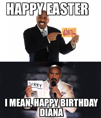 happy-easter-i-mean-happy-birthday-diana