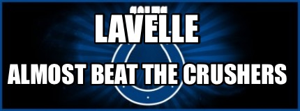 lavelle-almost-beat-the-crushers