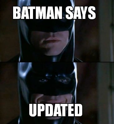 meme creator   batman says updated meme generator at