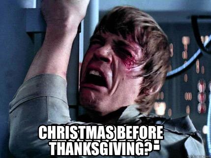 Christmas Before Thanksgiving Meme.Meme Creator Funny Christmas Before Thanksgiving Meme
