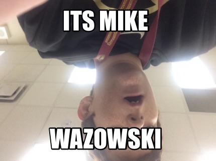 Meme Creator - Funny ITS MIKE Wazowski Meme Generator at