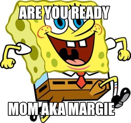 are-you-ready-mom-aka-margie