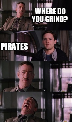 Meme Creator - Funny where do you grind? pirates Meme