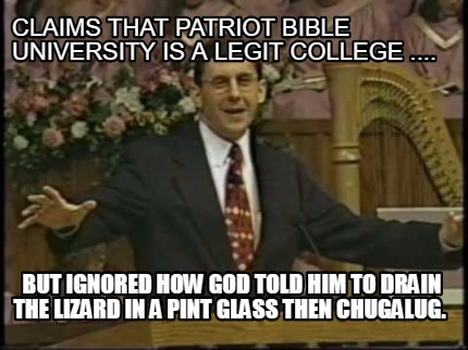 claims-that-patriot-bible-university-is-a-legit-college-....-but-ignored-how-god