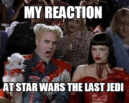 my-reaction-at-star-wars-the-last-jedi