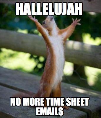 meme creator funny hallelujah no more time sheet emails meme