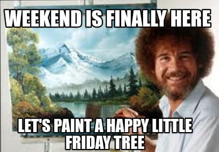 weekend-is-finally-here-lets-paint-a-happy-little-friday-tree