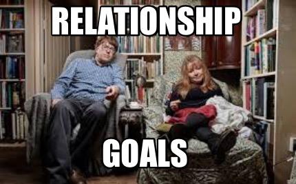 Meme Creator Funny Relationship Goals Meme Generator At Memecreator Org