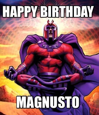 Meme Creator Funny Happy Birthday Magnusto Meme Generator At