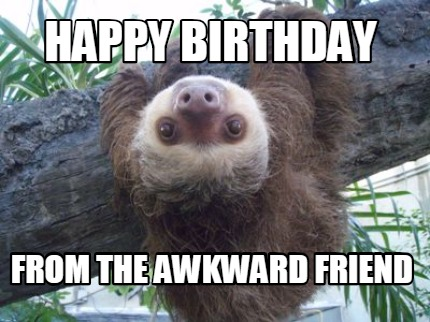 happy-birthday-from-the-awkward-friend