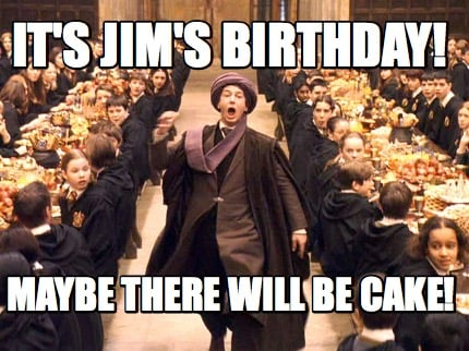 Harry Potter Meme Generator ITS JIMS BIRTHDAY