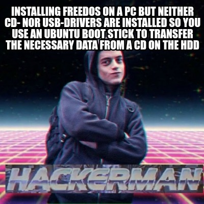 Meme Creator - Funny Installing FreeDOS on a PC but neither CD- nor