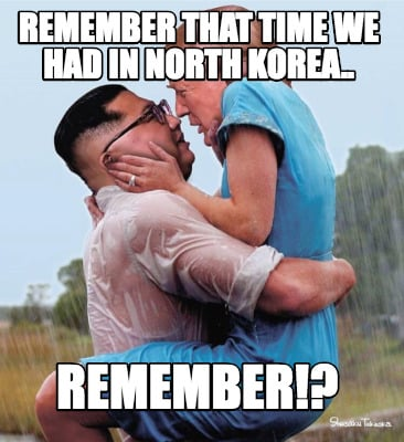 remember-that-time-we-had-in-north-korea..-remember