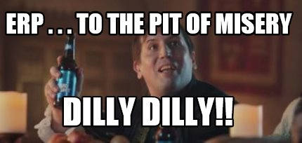 erp-.-.-.-to-the-pit-of-misery-dilly-dilly