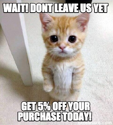 wait-dont-leave-us-yet-get-5-off-your-purchase-today