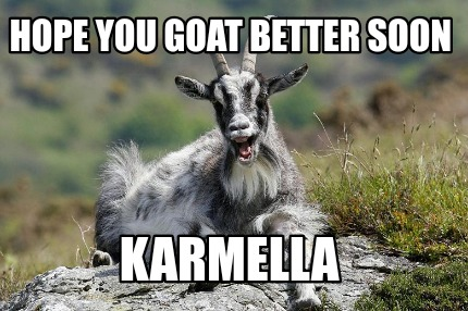 hope-you-goat-better-soon-karmella