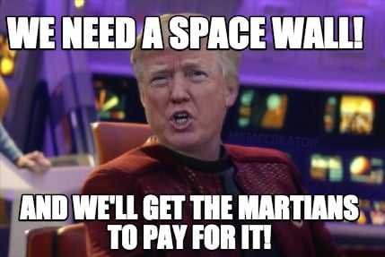 we-need-a-space-wall-and-well-get-the-martians-to-pay-for-it