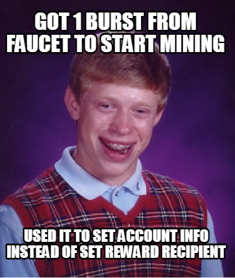 got-1-burst-from-faucet-to-start-mining-used-it-to-set-account-info-instead-of-s