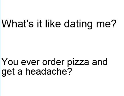 whats-it-like-dating-me-you-ever-order-pizza-and-get-a-headache