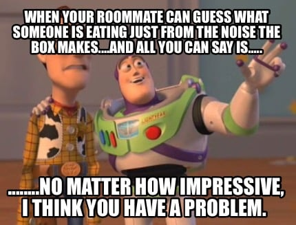 Meme Creator - Funny When your roommate can guess what