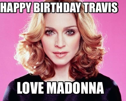 happy-birthday-travis-love-madonna