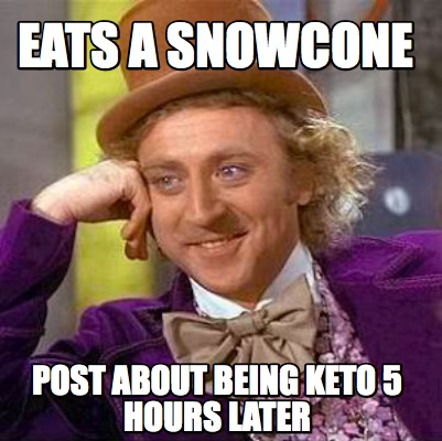 eats-a-snowcone-post-about-being-keto-5-hours-later
