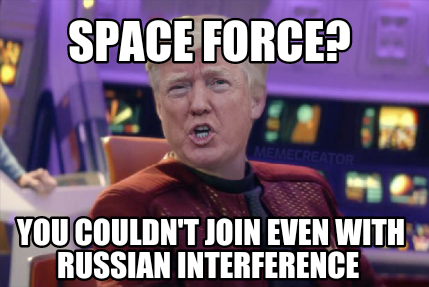 space-force-you-couldnt-join-even-with-russian-interference