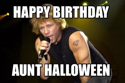 Meme Creator Funny Happy Birthday Aunt Halloween Meme Generator At