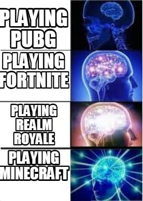 Meme Creator Funny Playing Pubg Playing Minecraft Playing