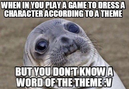 Meme Creator - Funny When in you play a game to dress a