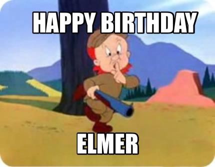 Meme Creator Funny Happy Birthday Elmer Meme Generator At