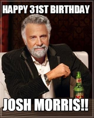 Dos Equis Meme Generator Happy 31st Birthday Josh Morris
