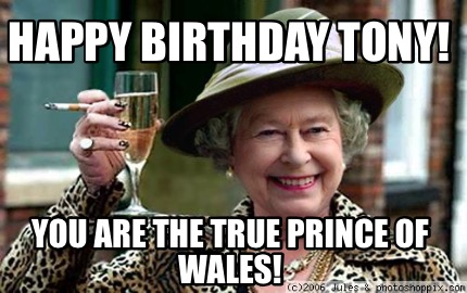 happy-birthday-tony-you-are-the-true-prince-of-wales