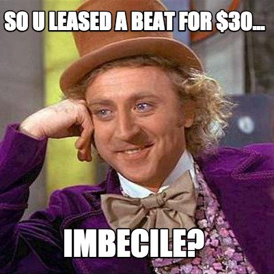 so-u-leased-a-beat-for-30...-imbecile