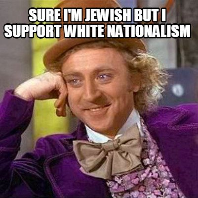 sure-im-jewish-but-i-support-white-nationalism