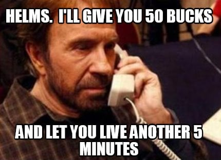 helms.-ill-give-you-50-bucks-and-let-you-live-another-5-minutes