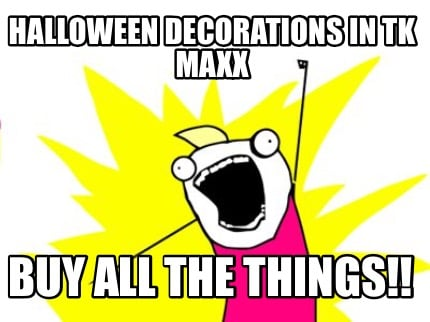 Meme Creator - Funny Halloween decorations in TK MAXX BUY