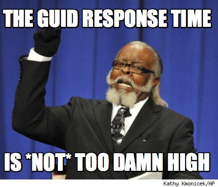 Meme Creator - Funny The guid response time Is *not* Too