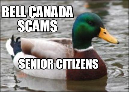 Meme Creator Funny Bell Canada Scams Senior Citizens Meme