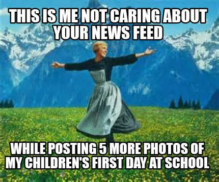 Meme Creator Funny This Is Me Not Caring About Your News Feed