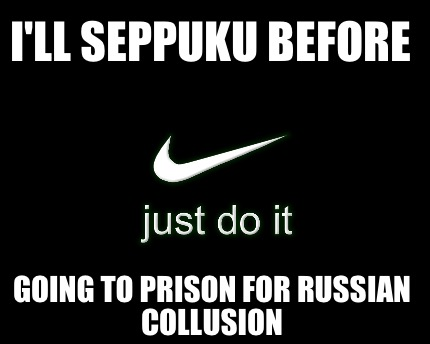 Meme Creator - Funny I'll seppuku before going to prison for