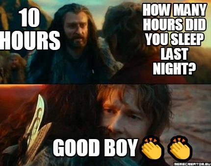 How many hours did you sleep last night