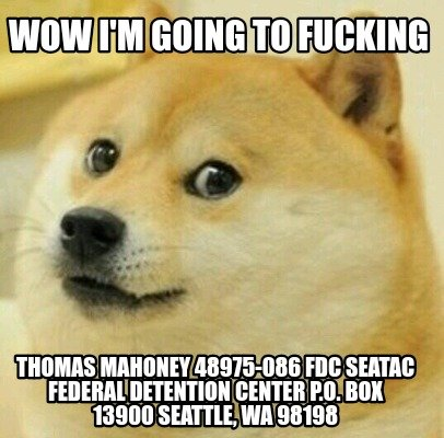 wow-im-going-to-fucking-thomas-mahoney-48975-086-fdc-seatac-federal-detention-ce