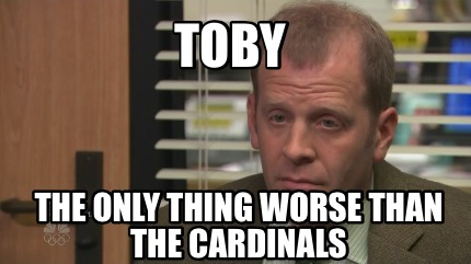 toby-the-only-thing-worse-than-the-cardinals0
