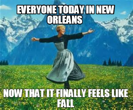 everyone-today-in-new-orleans-now-that-it-finally-feels-like-fall