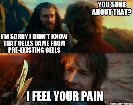 Meme Creator Funny Im Sorry I Didnt Know That Cells Came From