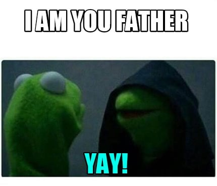 Meme Creator Funny I Am You Father Yay Meme Generator At Memecreator Org With tenor, maker of gif keyboard, add popular kermit yay animated gifs to your conversations. meme creator