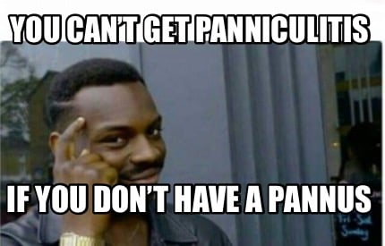 you-cant-get-panniculitis-if-you-dont-have-a-pannus