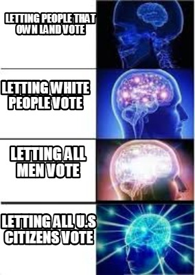 letting-people-that-own-land-vote-letting-white-people-vote-letting-all-men-vote