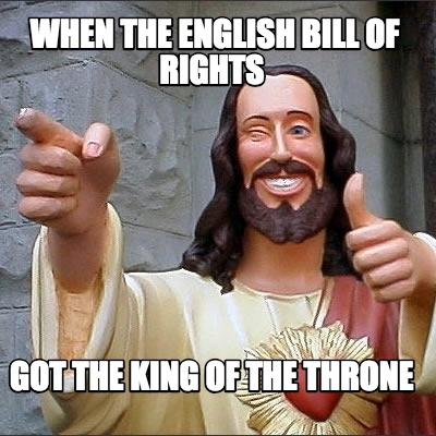 when-the-english-bill-of-rights-got-the-king-of-the-throne